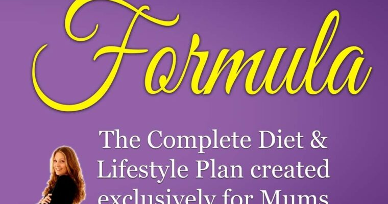 THE FIT MUM FORMULA Lifestyle Guide For Mums